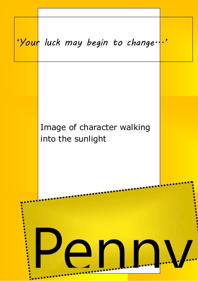 Image of character walking into the sunlight Penny 'Your luck may begin to change...'