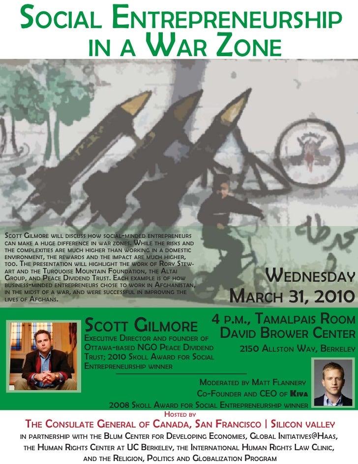 SOCIAL ENTREPRENEURSHIP          IN A WAR ZONE     SCOTT GILMORE WILL DISCUSS HOW SOCIAL-MINDED ENTREPRENEURS CAN MAKE A H...