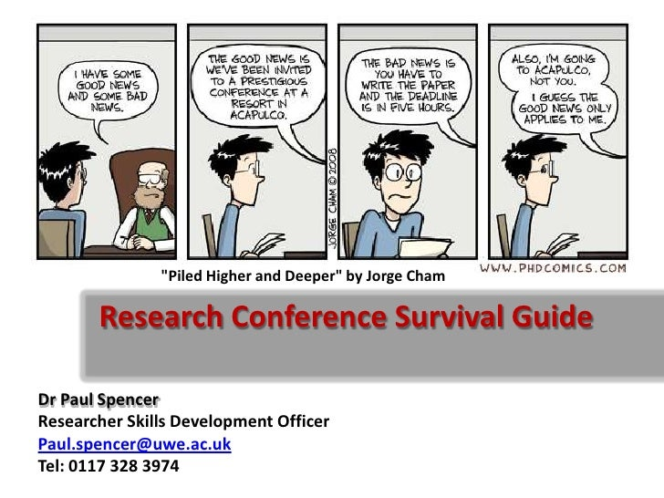 """Piled Higher and Deeper"" by Jorge Cham<br />Research Conference Survival Guide<br />Dr Paul Spencer<br />Researcher Skill..."