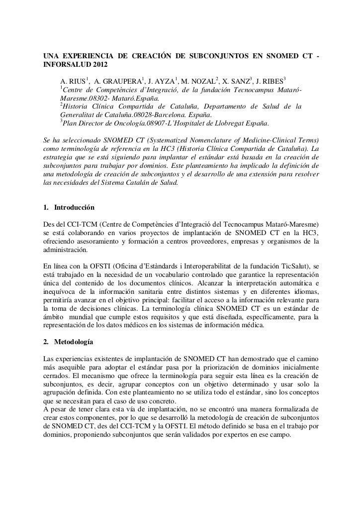 UNA EXPERIENCIA DE CREACIÓN DE SUBCONJUNTOS EN SNOMED CT -INFORSALUD 2012     A. RIUS1, A. GRAUPERA1, J. AYZA1, M. NOZAL2,...
