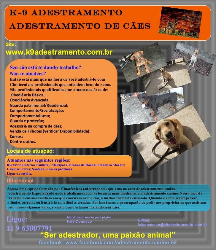 K-9 Adestramento Adestramento de CãesSite:www.k9adestramento.com.br Seu cão está te dando trabalho? Não te obedece? Então ...