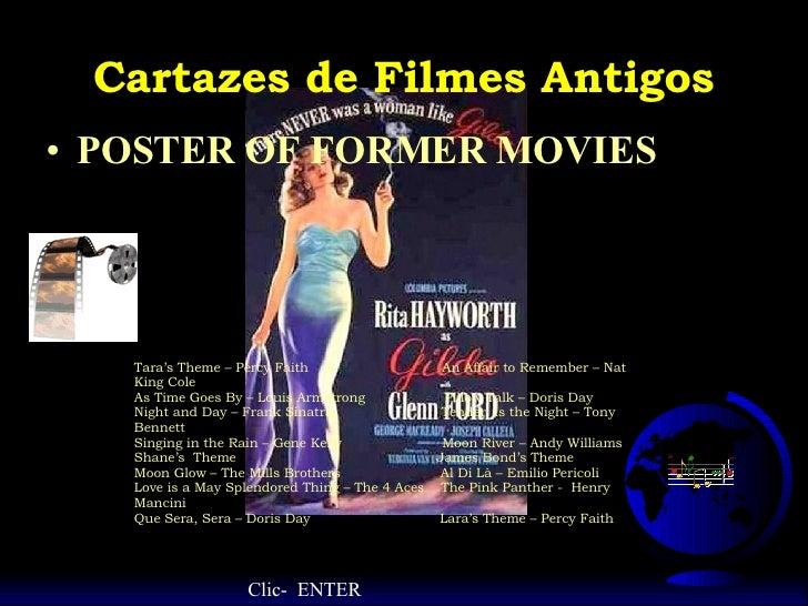 Cartazes de Filmes Antigos <ul><li>POSTER OF FORMER MOVIES </li></ul>Tara's Theme – Percy Faith  An Affair to Remember – N...