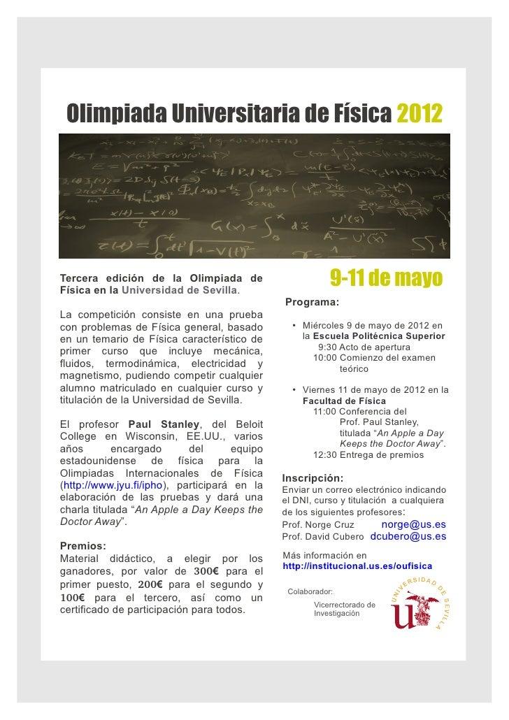 Olimpiada Universitaria de Física 2012Tercera edición de la Olimpiada deFísica en la Universidad de Sevilla.              ...