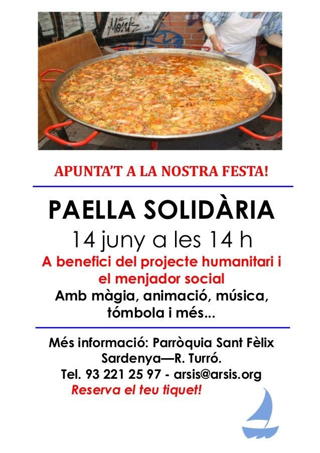APUNTA'T A LA NOSTRA FESTA! PAELLA SOLIDÀRIA 14 juny a les 14 h A benefici del projecte humanitari i el menjador social Am...