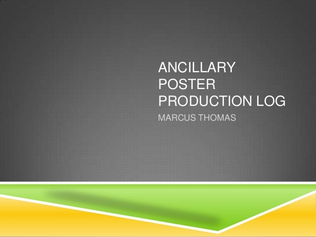 ANCILLARYPOSTERPRODUCTION LOGMARCUS THOMAS