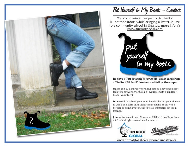 Put Yourself in My Boots - Contest.          You could win a free pair of Authentic     Blundstone Boots while bringing a ...
