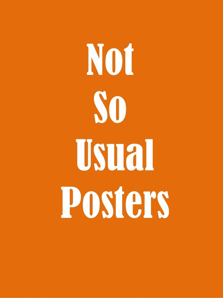 Not So Usual Posters<br />
