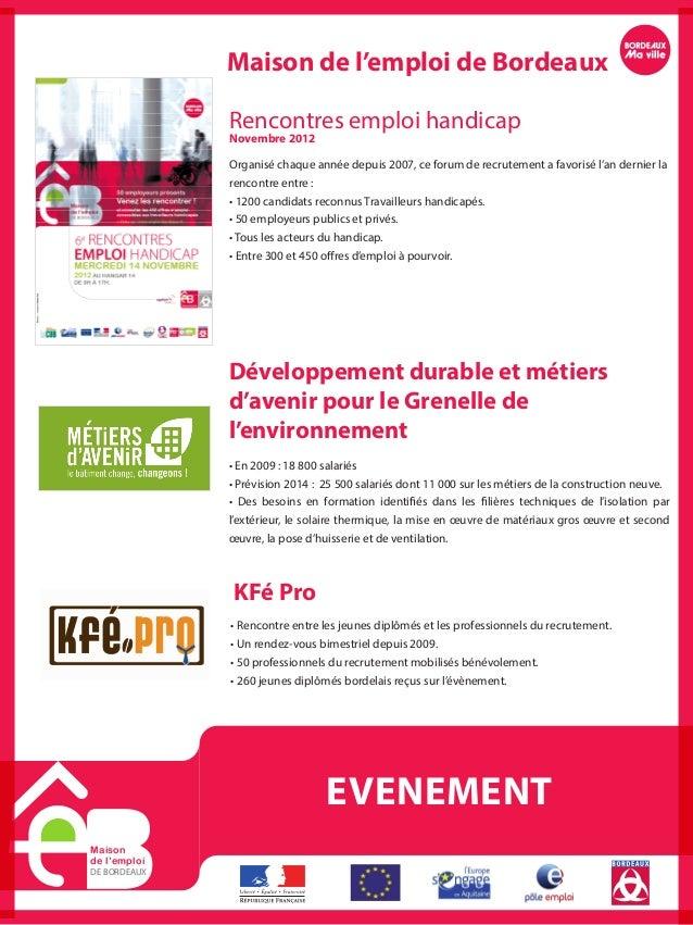 Maisonde l'emploiDE BORDEAUXEVENEMENTMaison de l'emploi de BordeauxOrganisé chaque année depuis 2007, ce forum de recrutem...