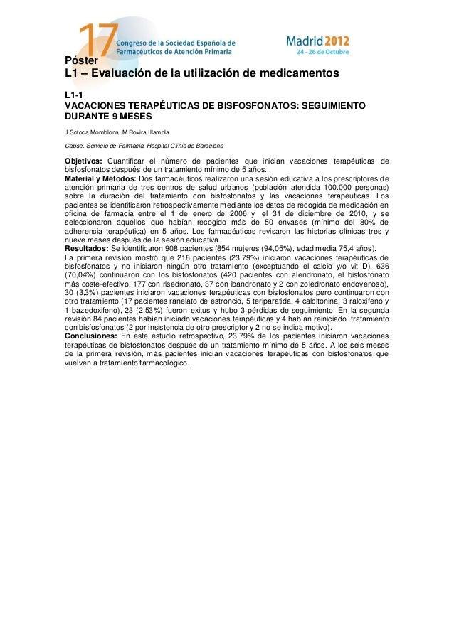PósterL1 – Evaluación de la utilización de medicamentosL1-1VACACIONES TERAPÉUTICAS DE BISFOSFONATOS: SEGUIMIENTODURANTE 9 ...