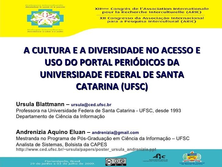 A CULTURA E A DIVERSIDADE NO ACESSO E USO DO PORTAL PERIÓDICOS DA UNIVERSIDADE FEDERAL DE SANTA CATARINA (UFSC)