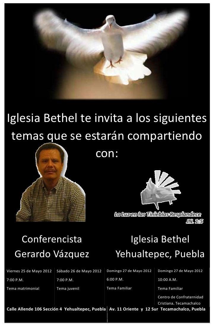 Iglesia Bethel te invita a los siguientes temas que se estarán compartiendo                  con:     Conferencista       ...