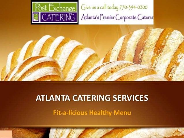 ATLANTA CATERING SERVICES Fit-a-licious Healthy Menu