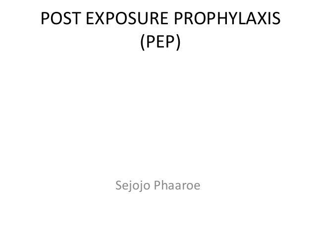 POST EXPOSURE PROPHYLAXIS (PEP) Sejojo Phaaroe