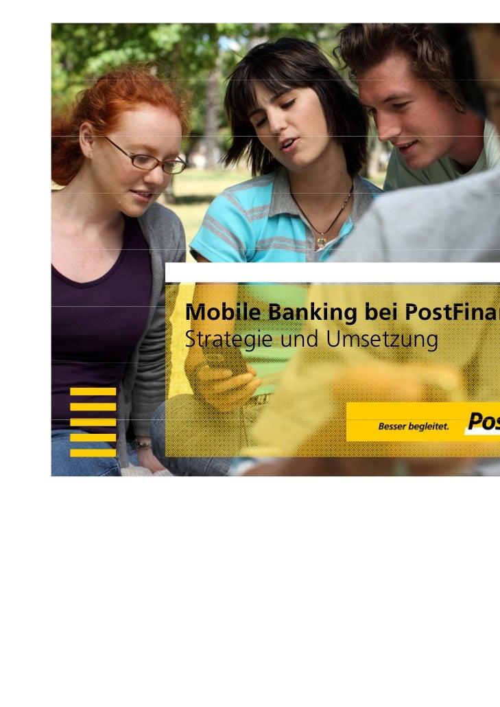 Mobile B kiM bil Banking b i P tFi                bei PostFinanceStrategie und Umsetzung
