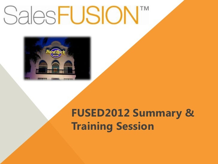 FUSED2012 Summary &Training Session