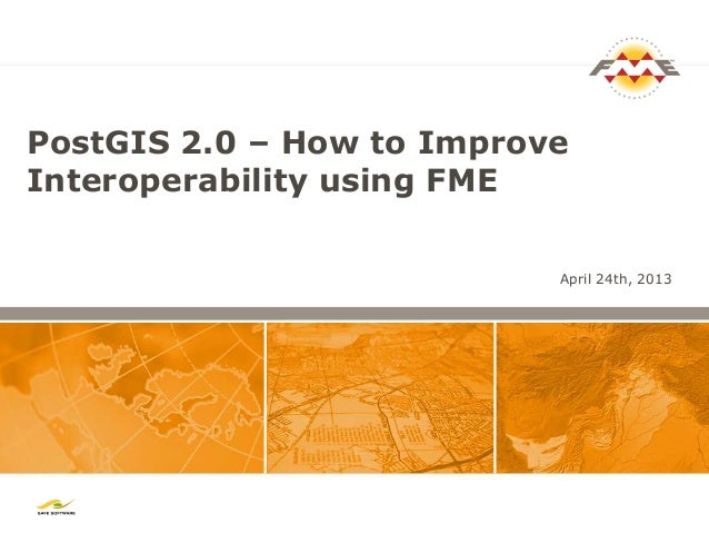 PostGIS 2.0 – How to Improve Interoperability using FME