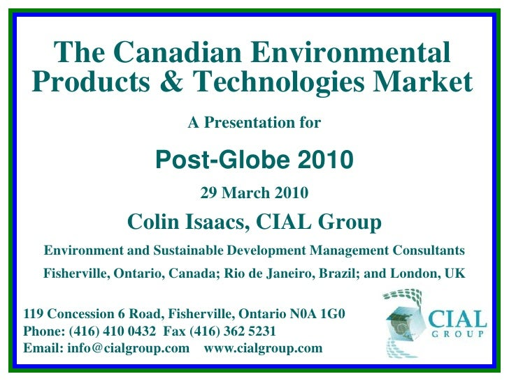 The Canadian Environmental Products & Technologies Market<br />A Presentation for<br />Post-Globe 2010<br />29 March 2010<...