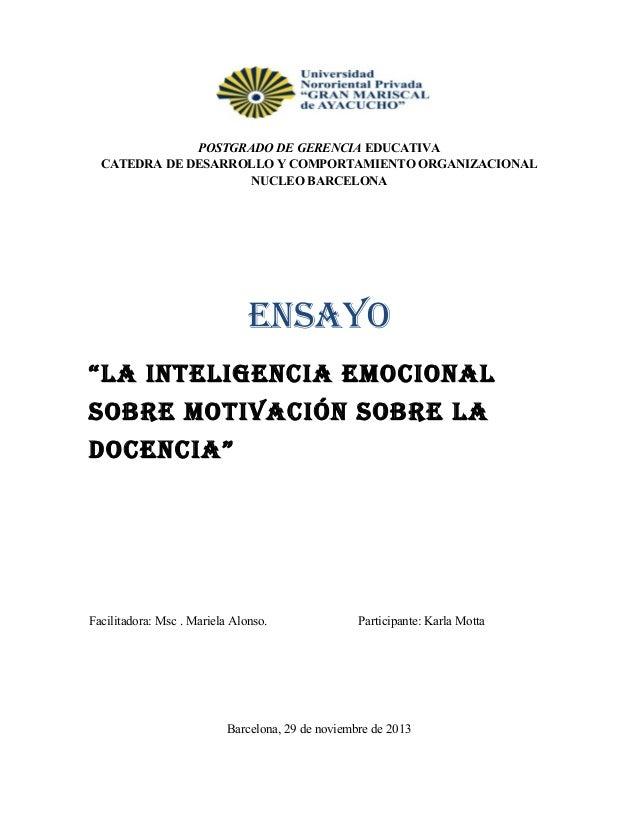 """POSTGRADO DE GERENCIA EDUCATIVA CATEDRA DE DESARROLLO Y COMPORTAMIENTO ORGANIZACIONAL NUCLEO BARCELONA  ENSAYO """"LA INtELIg..."""