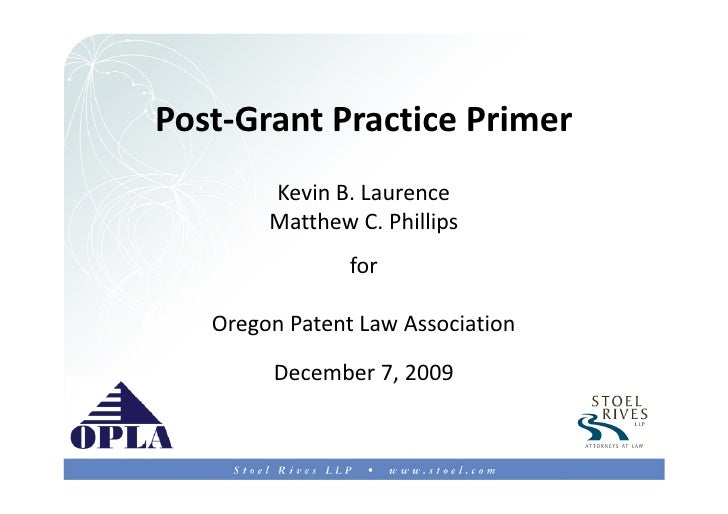 1    Post-Grant Practice Primer         Kevin B. Laurence         Matthew C. Phillips                 for     Oregon Paten...
