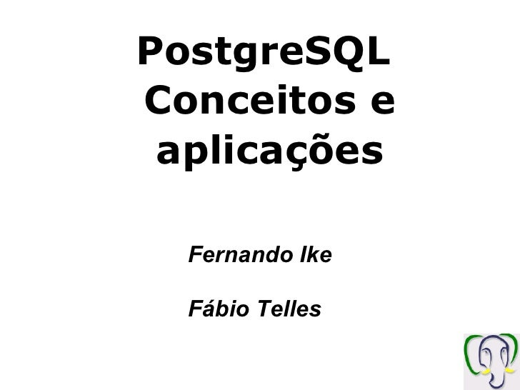 PostgreSQL  Conceitos e aplicações - FSA