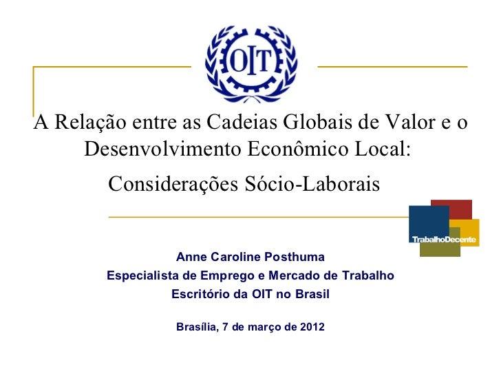 A Relação entre as Cadeias Globais de Valor e o     Desenvolvimento Econômico Local:        Considerações Sócio-Laborais  ...
