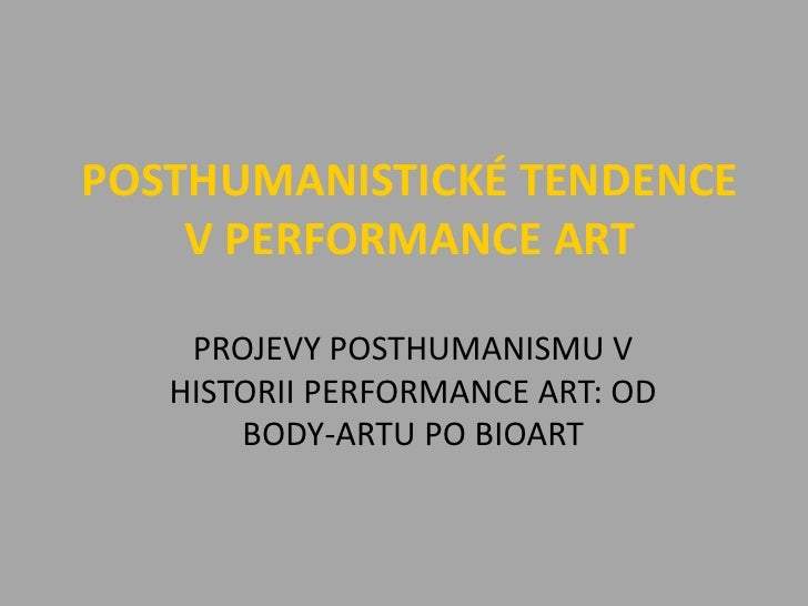Posthumanistické tendence v performance art
