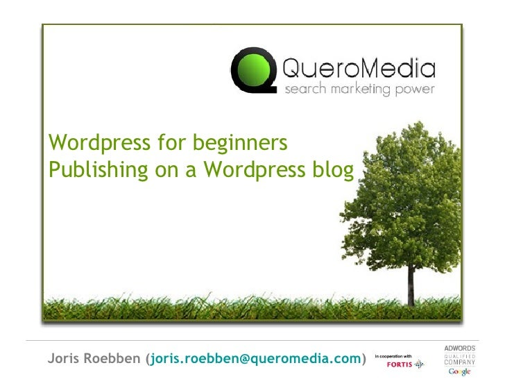 Wordpress for beginners Publishing on a Wordpress blog Joris Roebben ( [email_address] )