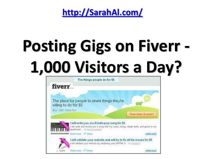http://SarahAl.com/Posting Gigs on Fiverr - 1,000 Visitors a Day?