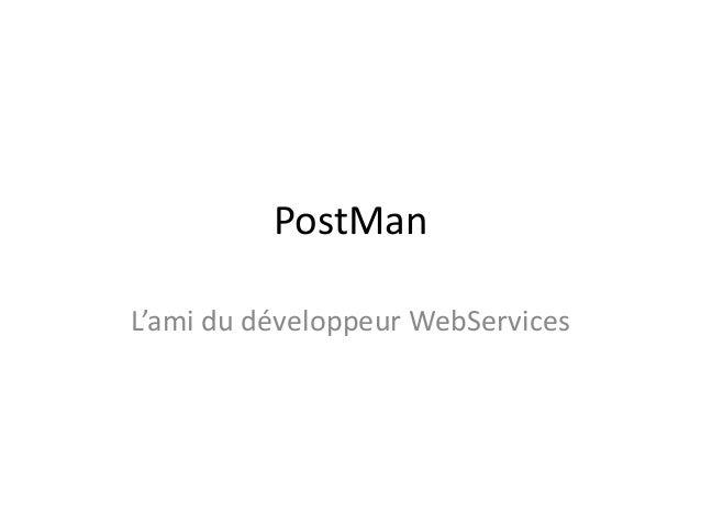 PostMan L'ami du développeur WebServices