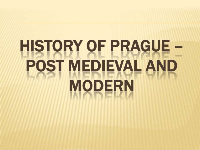 HISTORY OF PRAGUE –POST MEDIEVAL ANDMODERN