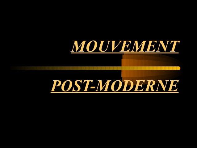 MOUVEMENT POST-MODERNE