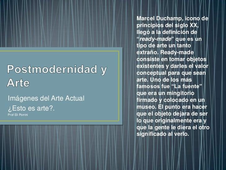 Marcel Duchamp, icono de                           principios del siglo XX,                           llegó a la definició...