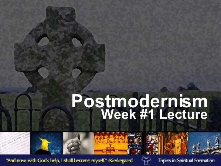 Postmodernism Week #1 Lecture
