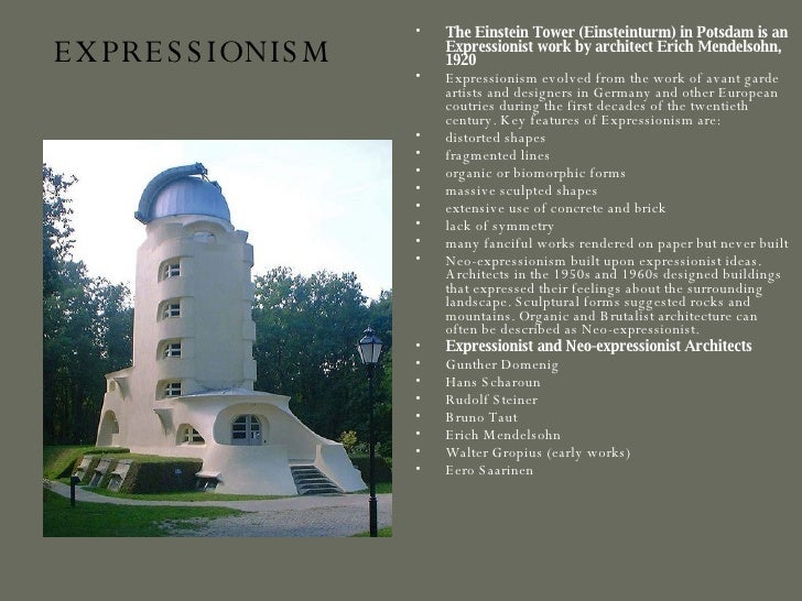 EXPRESSIONISM <ul><li>The Einstein Tower (Einsteinturm) in Potsdam is an Expressionist work by architect Erich Mendelsohn,...