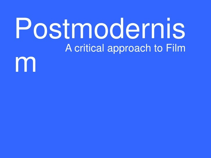 Postmodernis   A critical approach to Filmm
