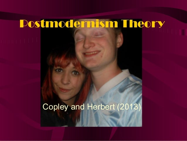 Postmodernism Theory  Copley and Herbert (2013)