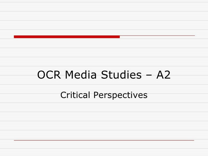 OCR Media Studies – A2<br />Critical Perspectives<br />