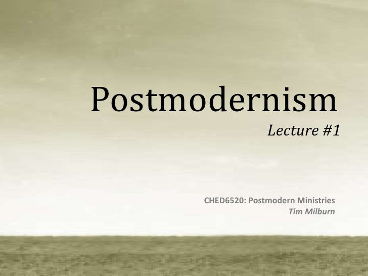 Postmodern Lecture 1