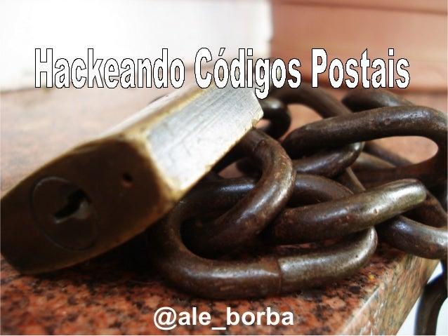 Hackeando Códigos Postais