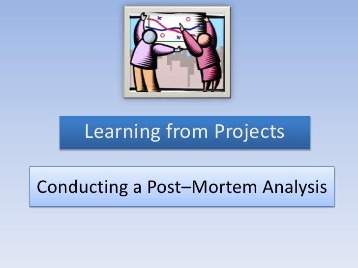 Post mortem analysis