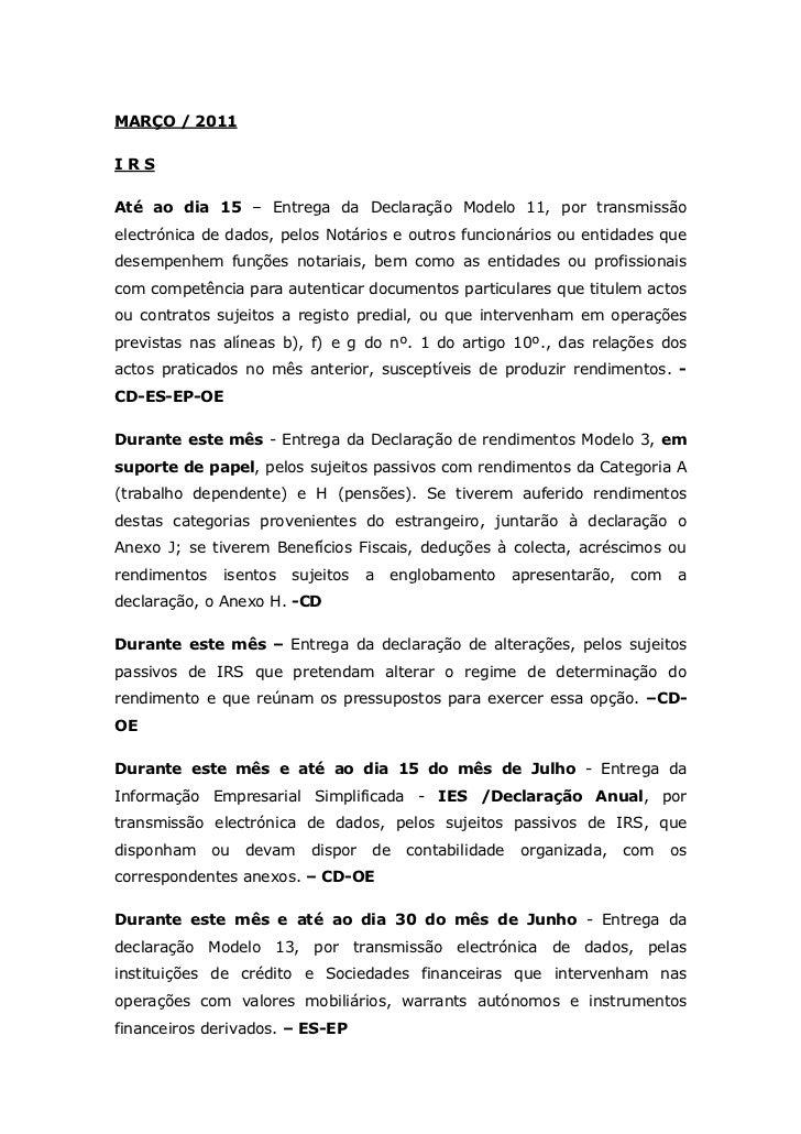 MARÇO / 2011 <br />I R S <br />Até ao dia 15 – Entrega da Declaração Modelo 11, por transmissão electrónica de dados, pelo...