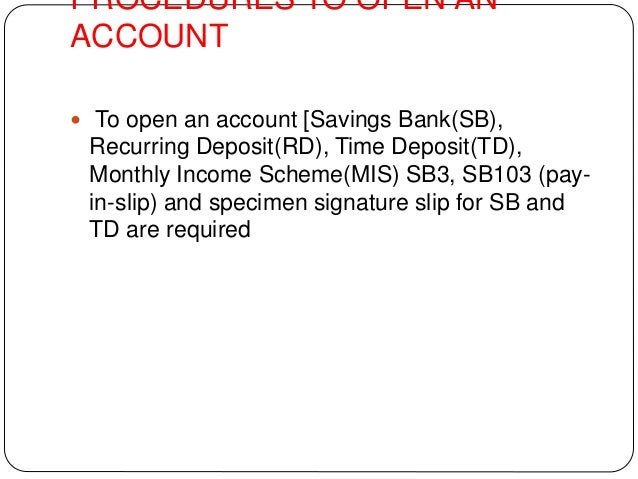 Procedure to Open a Bank Account Procedures to Open an Account