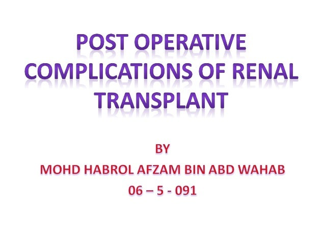 Post operative complications of renal transplant