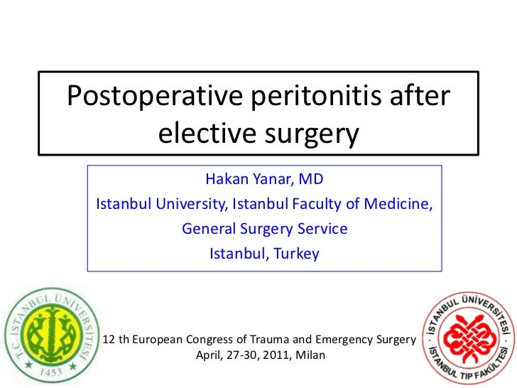 Postoperative peritonitis after elective surgery<br />Hakan Yanar, MD<br />IstanbulUniversity, IstanbulFaculty of Medicine...
