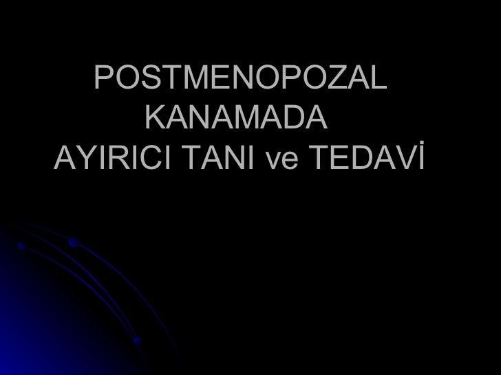 POSTMENOPOZAL KANAMADA  AYIRICI TANI ve TEDAVİ