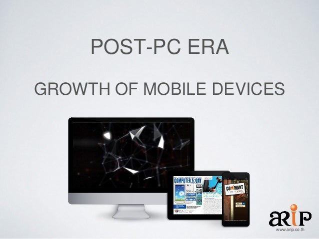 POST-PC ERA GROWTH OF MOBILE DEVICES  www.arip.co.th