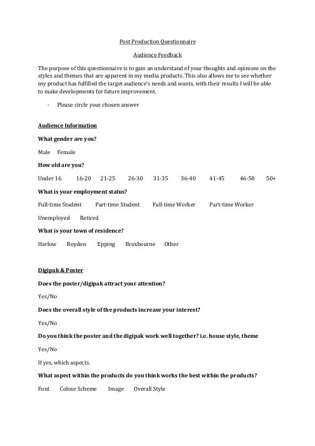Post Production Questionnaire                                          Audience FeedbackThe purpose of this questionnaire ...