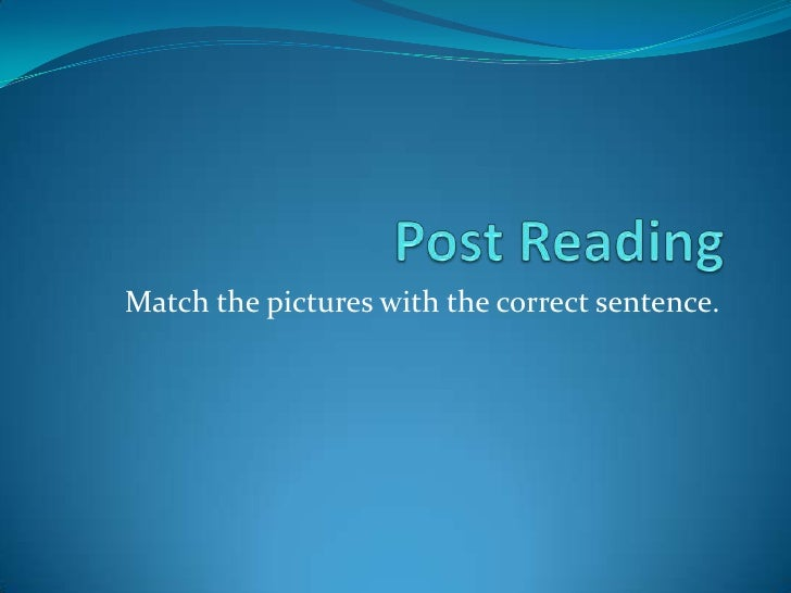 Match the pictures with the correct sentence.