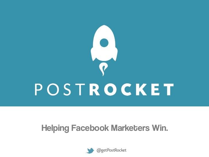 Helping Facebook Marketers Win.             @getPostRocket