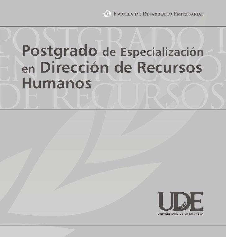 Postgrado d  Postgradode Especialización  en DIRECCIÓN    Dirección de Recursos   en  Humanos DE Recursos                 ...